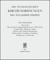 Die evangelischen Kirchenordnungen des XVI. Jahrhunderts. Bd. 9: Hessen II