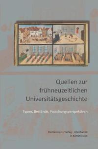 Quellen zur frühneuzeitlichen Universitätsgeschichte