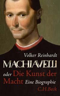 Machiavelli oder die Kunst der Macht
