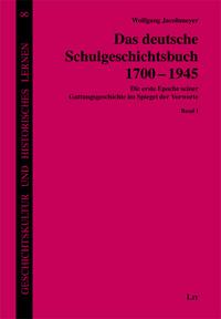 Das deutsche Schulgeschichtsbuch 1700-1945