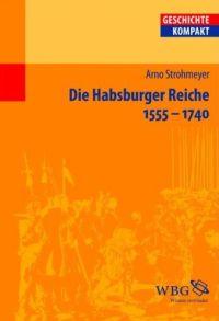 Die Habsburger Reiche 1555-1740