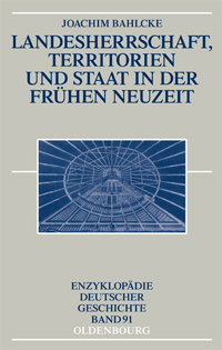 Landesherrschaft, Territorien und Staat in der Frühen Neuzeit