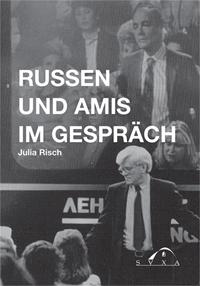 Russen und Amis im Gespräch