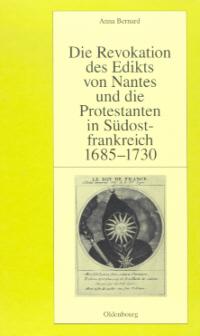 Die Revokation des Edikts von Nantes und die Protestanten in Südostfrankreich (Provence und Dauphiné) 1685-1730