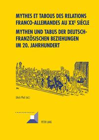 Mythes et tabous des relations franco-allemandes au XXe siècle
