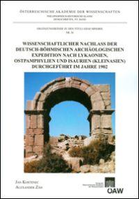 Wissenschaftlicher Nachlass der deutsch-böhmischen Expedition nach Lykaonien, Ostpamphylien und Isaurien (Kleinasien) durchgeführt im Jahre 1902