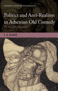 Politics and Anti-Realism in Athenian Old Comedy