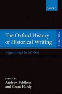 The Oxford History of Historical Writing