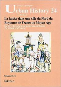 La justice dans une ville du Nord du Royaume de France au Moyen Âge