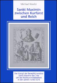 Sankt Maximin zwischen Kurfürst und Reich