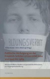 Politische Verfolgung an der Friedrich-Schiller-Universität Jena von 1945 bis 1989