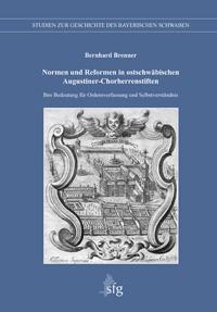 Normen und Reformen in ostschwäbischen Augustiner-Chorherrenstiften
