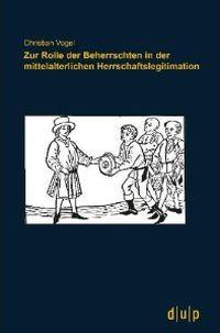 Zur Rolle der Beherrschten in der mittelalterlichen Herrschaftslegitimation