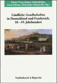 Ländliche Gesellschaften in Deutschland und Frankreich im 18. und 19. Jahrhundert