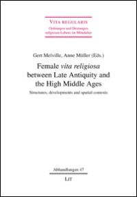 Female vita religiosa between Late Antiquity and the High Middle Ages