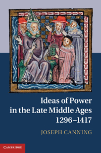 Ideas of Power in the Late Middle Ages (1296 - 1417)