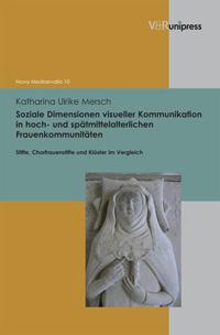 Soziale Dimensionen visueller Kommunikation in hoch- und spätmittelalterlichen Frauenkommunitäten