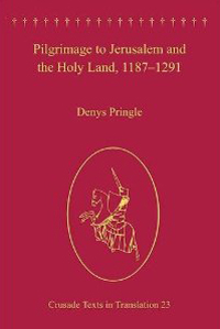 Pilgrimage to Jerusalem and the Holy Land, 1187-1291