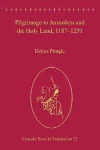 Pilgrimage to Jerusalem and the Holy Land, 1187-1291