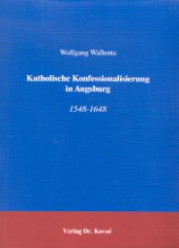 Katholische Konfessionalisierung in Augsburg 1548-1648