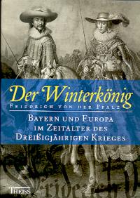 Der Winterkönig. Friedrich von der Pfalz