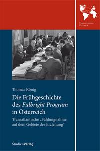 Die Frühgeschichte des Fulbright Program in Österreich