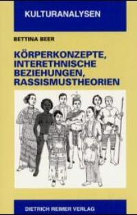 Körperkonzepte, interethnische Beziehungen und Rassismustheorien