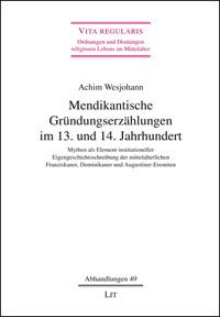 Mendikantische Gründungserzählungen im 13. und 14. Jahrhundert