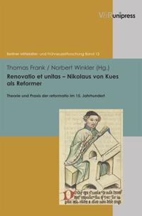 Renovatio et unitas - Nikolaus von Kues als Reformer
