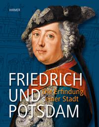 Friedrich und Potsdam