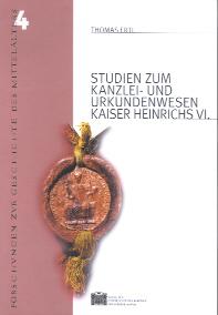 Studien zum Kanzlei- und Urkundenwesen Kaiser Heinrichs VI.