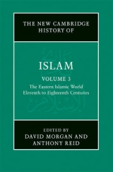 The Eastern Islamic World. Eleventh to Eighteenth Centuries