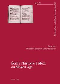 Écrire l'histoire à Metz au Moyen Age