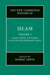 Islamic Cultures and Societies to the End of the Eighteenth Centuries