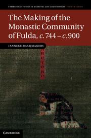 The Making of the Monastic Community of Fulda, c. 744-c. 900