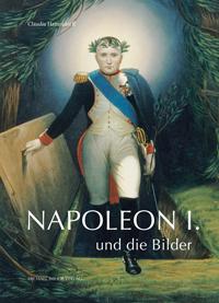 Napoleon I. und die Bilder