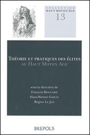 Théorie et pratiques des élites au haut Moyen Âge
