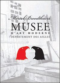 Marcel Broodthaers: Musée d'Art Moderne, Département des Aigles