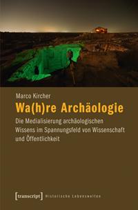 Wa(h)re Archäologie