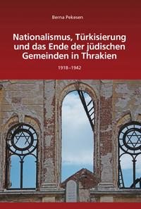 Nationalismus, Türkisierung und das Ende der jüdischen Gemeinden in Thrakien
