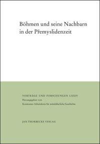 Böhmen und seine Nachbarn in der Přemyslidenzeit
