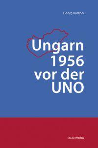 Ungarn 1956 vor der UNO