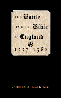 The Battle for the Bible in England, 1557-1582