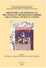 "Philosophy and Theology in the ""Studia"" of the Religious Orders and at Papal and Royal Courts"