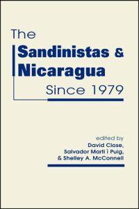 The Sandinistas and Nicaragua Since 1979