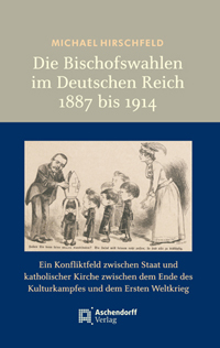Die Bischofswahlen im Deutschen Reich 1887 bis 1914