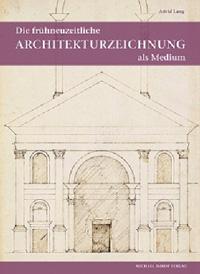 Die frühneuzeitliche Architekturzeichnung  als Medium intra- und interkultureller Kommunikation