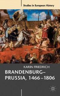 Brandenburg - Prussia, 1466-1806