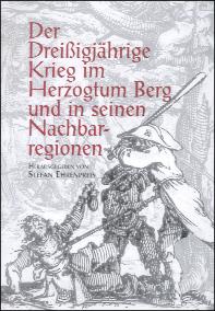 Der Dreißigjährige Krieg im Herzogtum Berg und in seinen Nachbarregionen