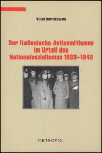 Der italienische Antisemitismus im Urteil des Nationalsozialismus 1933-1943